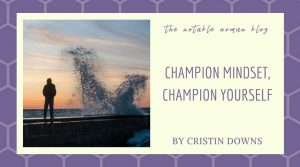 Champion Mindset, Champion Yourself