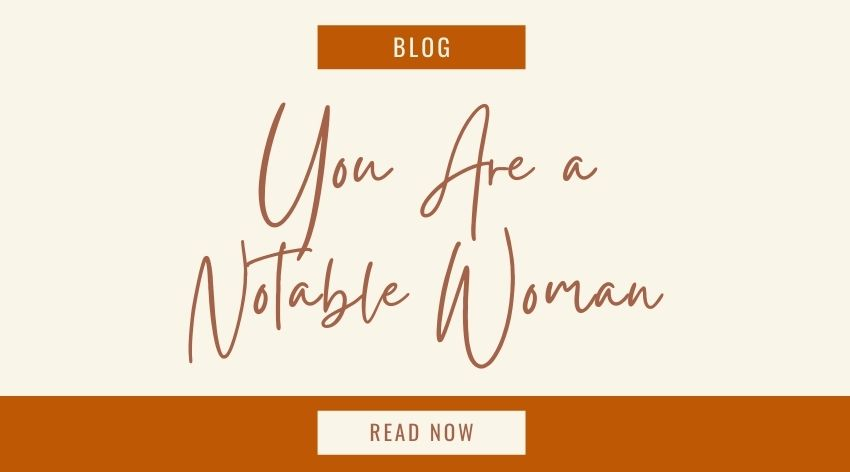 You ARE a Notable Woman