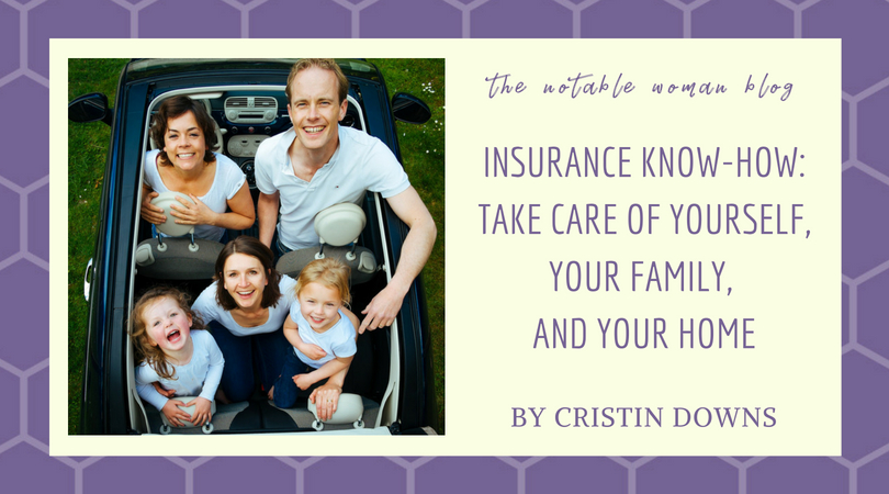 Insurance Know How: Take Care of Yourself, Your Family, and Your Home