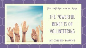 The Powerful Benefits of Volunteering