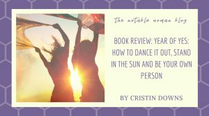 Book Review: Year of Yes: How to Dance It Out, Stand In the Sun and Be Your Own Person