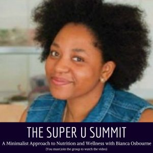 Super U Minimalist Nutrition with Bianca Osbourne