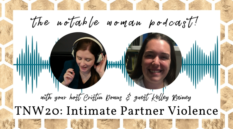 TNW20: Intimate Partner Violence with Kelley Rainey