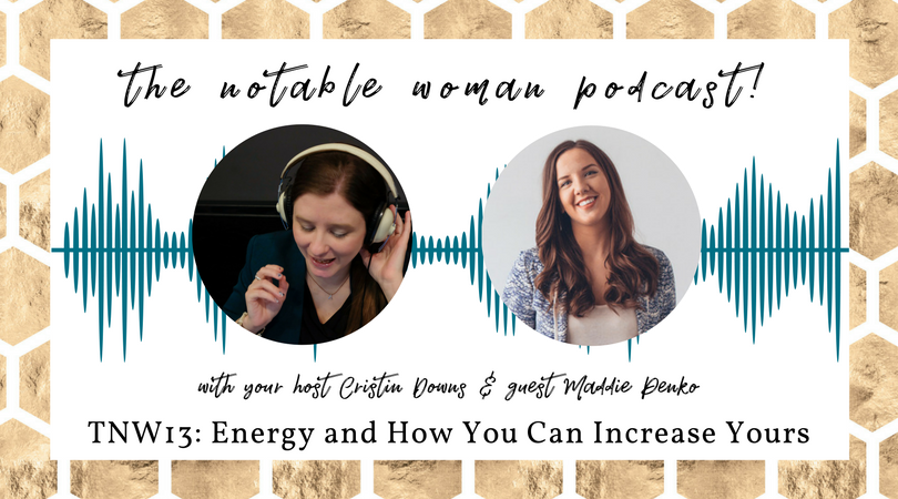 The Notable Woman Podcast Energy and How to Increase Yours with Maddie Penko