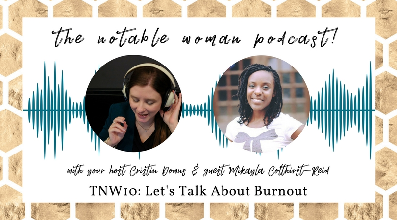 TNW10: Let's Talk About Burnout with Mikayla Colthirst-Reid