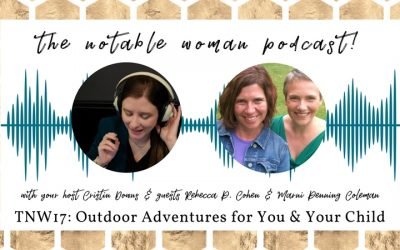 TNW17: Outdoor Adventures for You and Your Child with Rebecca P. Cohen and Marni Penning Coleman