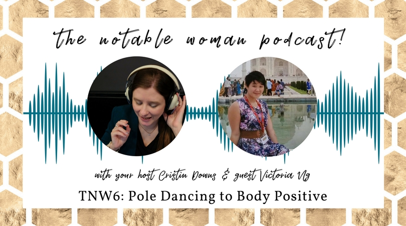 TNW6: Pole Dancing to Body Positive with Victoria Ng