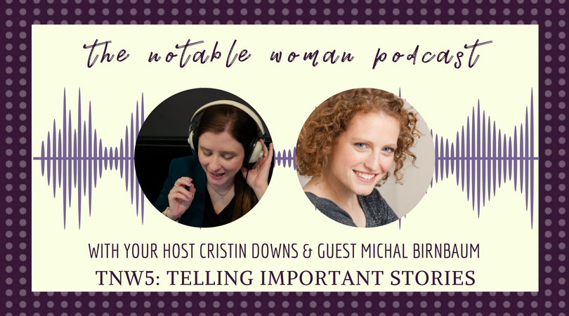 Telling important stories with michal birnbaum