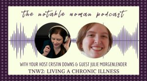 chronic illness living with the notable woman podcast