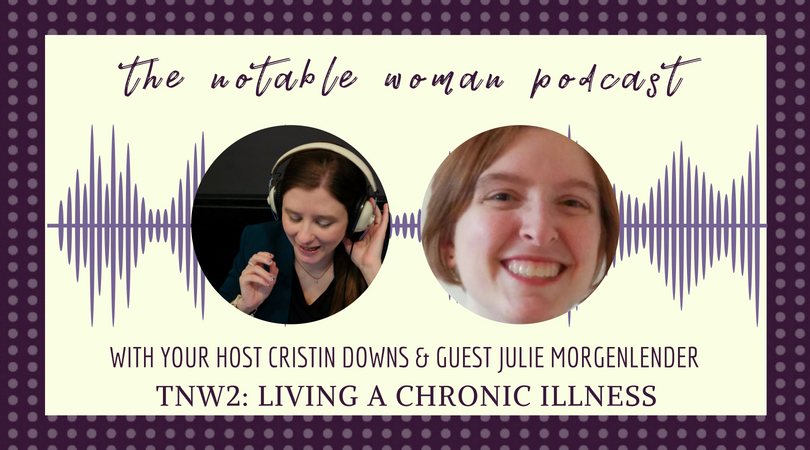 TNW2: Living with a Chronic Illness with Julie Morgenlender