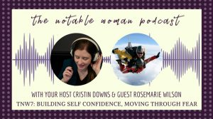 TNW7: Building Self Confidence, Moving Through Fear with Rosemarie Wilson