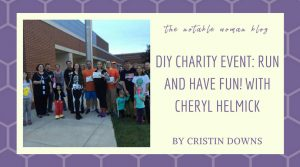 DIY Charity Event: Run AND Have Fun! with Cheryl Helmick