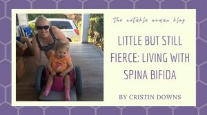 Little But Still Fierce: Living with Spina Bifida