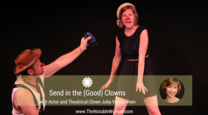 Send in the Good Clowns with Julia VanderVeen