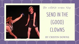 Send in the (Good) Clowns