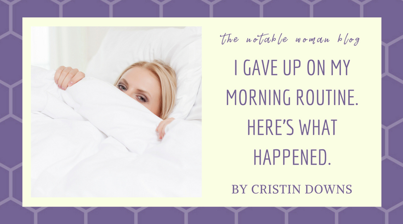 I gave up on my morning routine. Here's what happened.