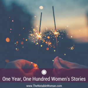 The Notable Woman one year one hundred women's stories