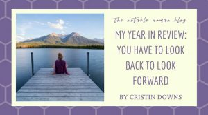 My Year in Review: You Have to Look Back to Look Forward