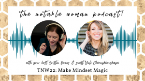 The Notable Woman Podcast with Yuli Make Mindset Magic