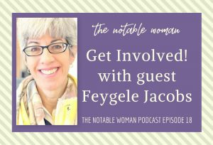 advocacy the notable woman podcast get involved with Feygele Jacobs