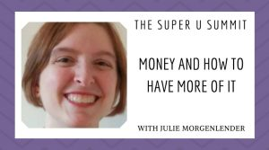 Money and How to Have More of It!