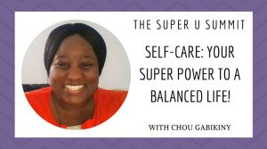 Self-Care: Your Super Power to a Balanced Life!