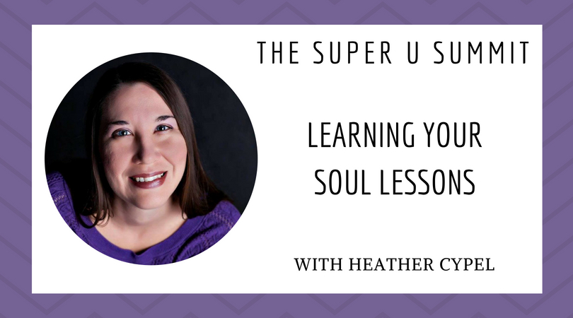 Learning Your Soul Lessons