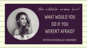 what would you do if you weren't afraid with donielle morris
