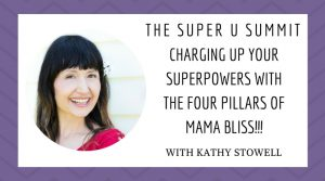 Charging Up Your Superpowers with the Four Pillars of Mama Bliss