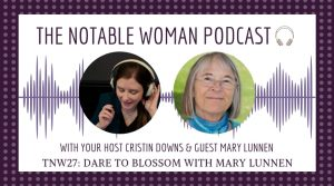 TNW27: Dare to Blossom with Mary Lunnen