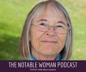 Mary Lunnen on the Notable Woman Podcast