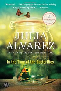 In the Time of the Butterflies by Julia Alavrez