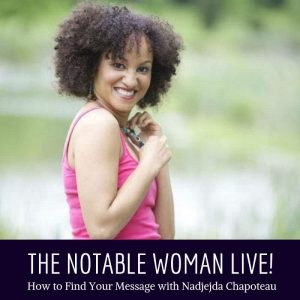 The Notable Woman Live! with Nadjejda Chapoteau