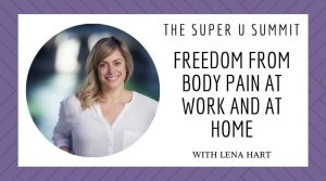 Freedom from Body Pain at Work and at Home
