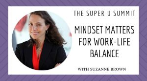 Mindset Matters for Work-Life Balance