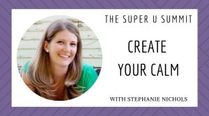 The Super U Summit with Stephanie Nichols