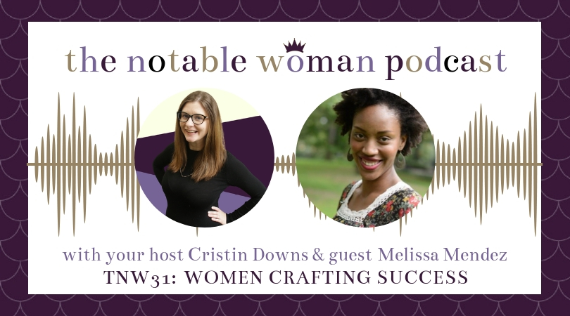 The Notable Woman Podcast with Melissa Mendez