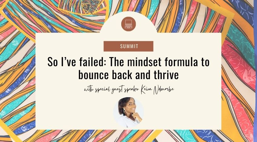 So I've failed: The mindset formula to bounce back and thrive with Keira Ndoumbe
