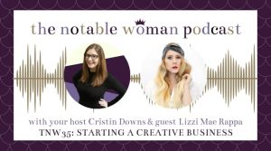 TNW35: Starting a Creative Business with Lizzi Mae Rappa