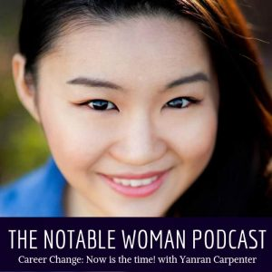 The Notable Woman Podcast with Yanran Carpenter