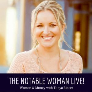 The Notable Woman Live! with Tonya Rineer