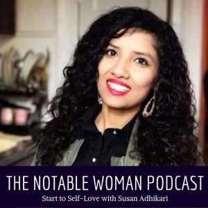 The Notable Woman Podcast with Susan Adhikari