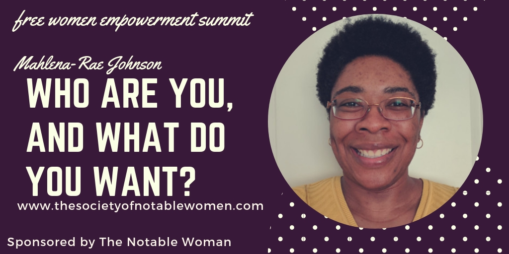 Who Are You, and What Do You Want? with Mahlena-Rae Johnson