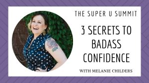 3 Secrets to Badass Confidence