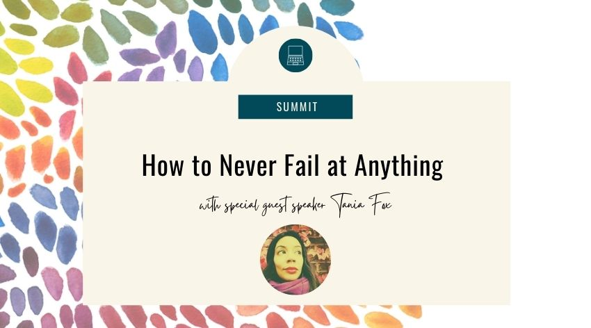 How to Never Fail at Anything