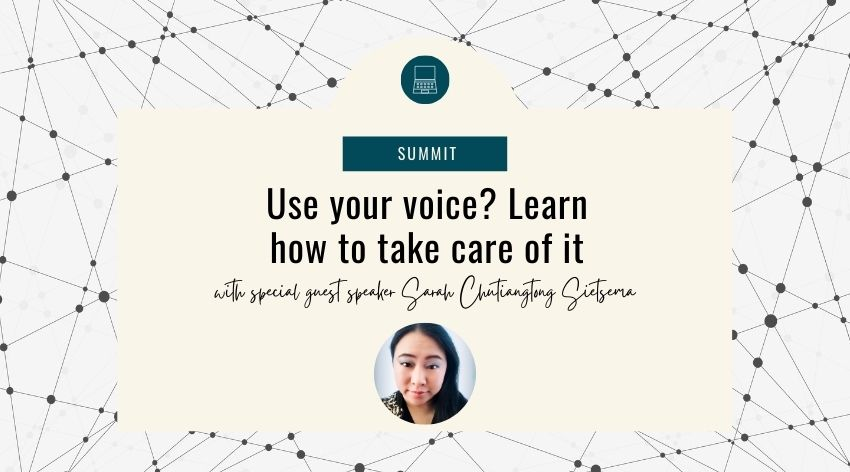 Use your voice? Learn how to take care of it with Sarah Chutiangtong Sietsema