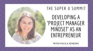 Developing a 'Project Manager Mindset' as an Entrepreneur