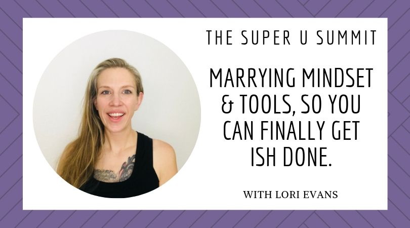 Marrying Mindset and Tools, so you can finally get ish done.