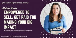 Empowered to Sell: Get Paid For Making Your Big Impact