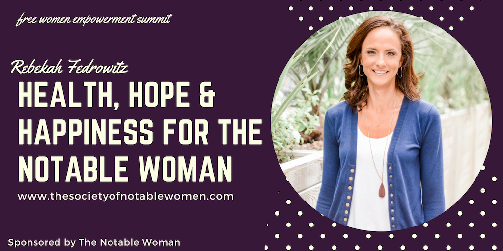 Health, Hope & Happiness for the Notable Woman